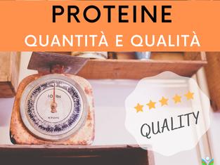 Proteinie: qualità e quantità