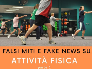 Falsi miti e fake news sull'attività fisica - parte 1