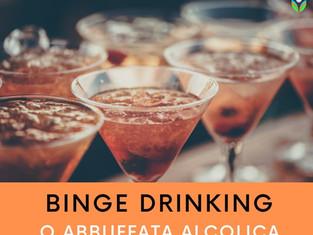 """Il binge drinking o """"abbuffata alcolica"""""""