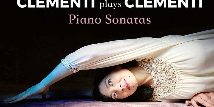 Maria Clementi plays Muzio Clementi - Piano Sonatas