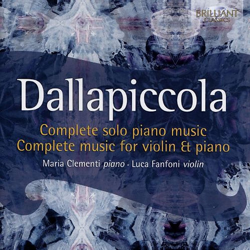 Dallapiccola: Complete solo piano music - Complete music for violin & piano