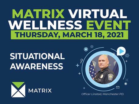 MATRIX Virtual Wellness Event: Situational Awareness