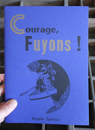 SPERIUS Angèle, Courage, Fuyons!