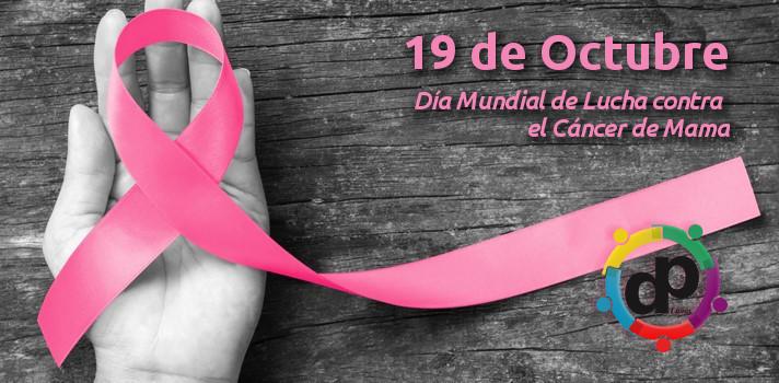 19 de Octubre es el Día mundial contra el #cancerDeMama.