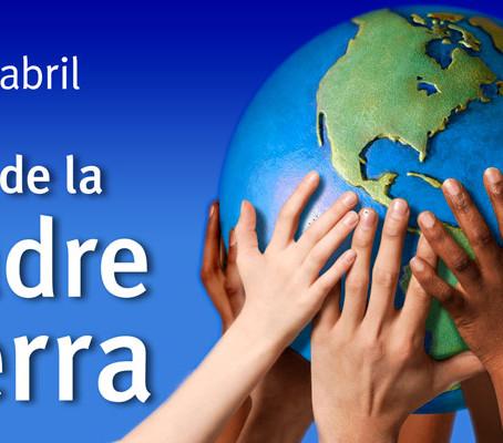 22 de abril, Celebramos el Día de la Madre Tierra
