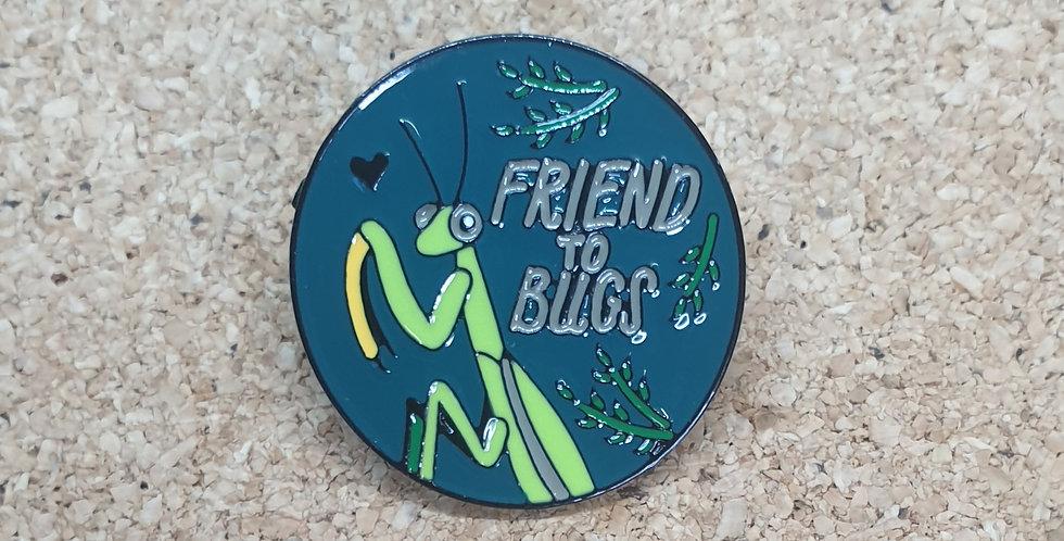 Friend to Bugs pin