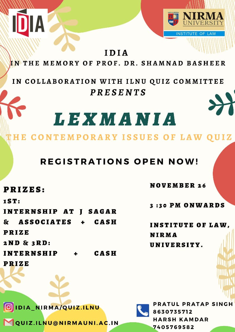 "IDIA in association with the Quiz Committee ILNU is organizing ""LEXAMANIA"", the Contemporary Issues of Law Quiz."