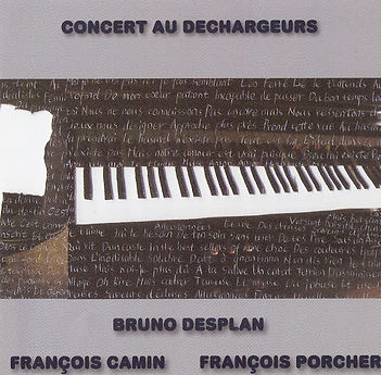 Piano-Chant, Composition, Paroles/B.Desplan - Contrebasse/François-Pierre Camin - Batterie, Percussions/François Porcher