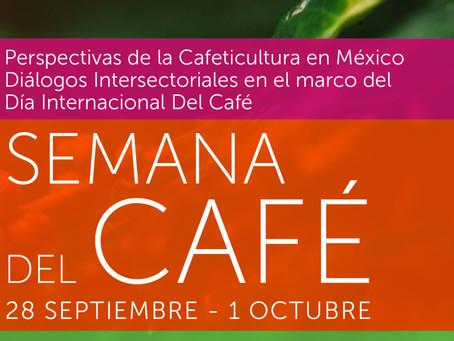 Perspectivas de la Cafeticultura en México | Diálogos Intersectoriales | Semana del Café