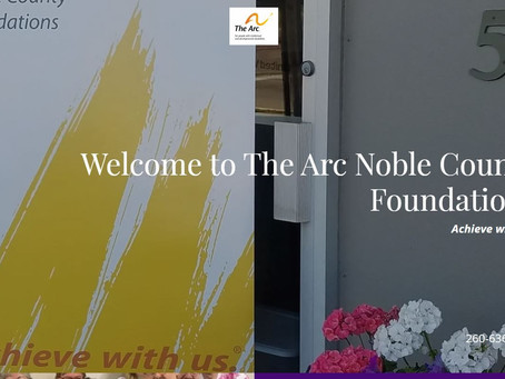The Arc Noble County Foundations strives to enhance community awareness