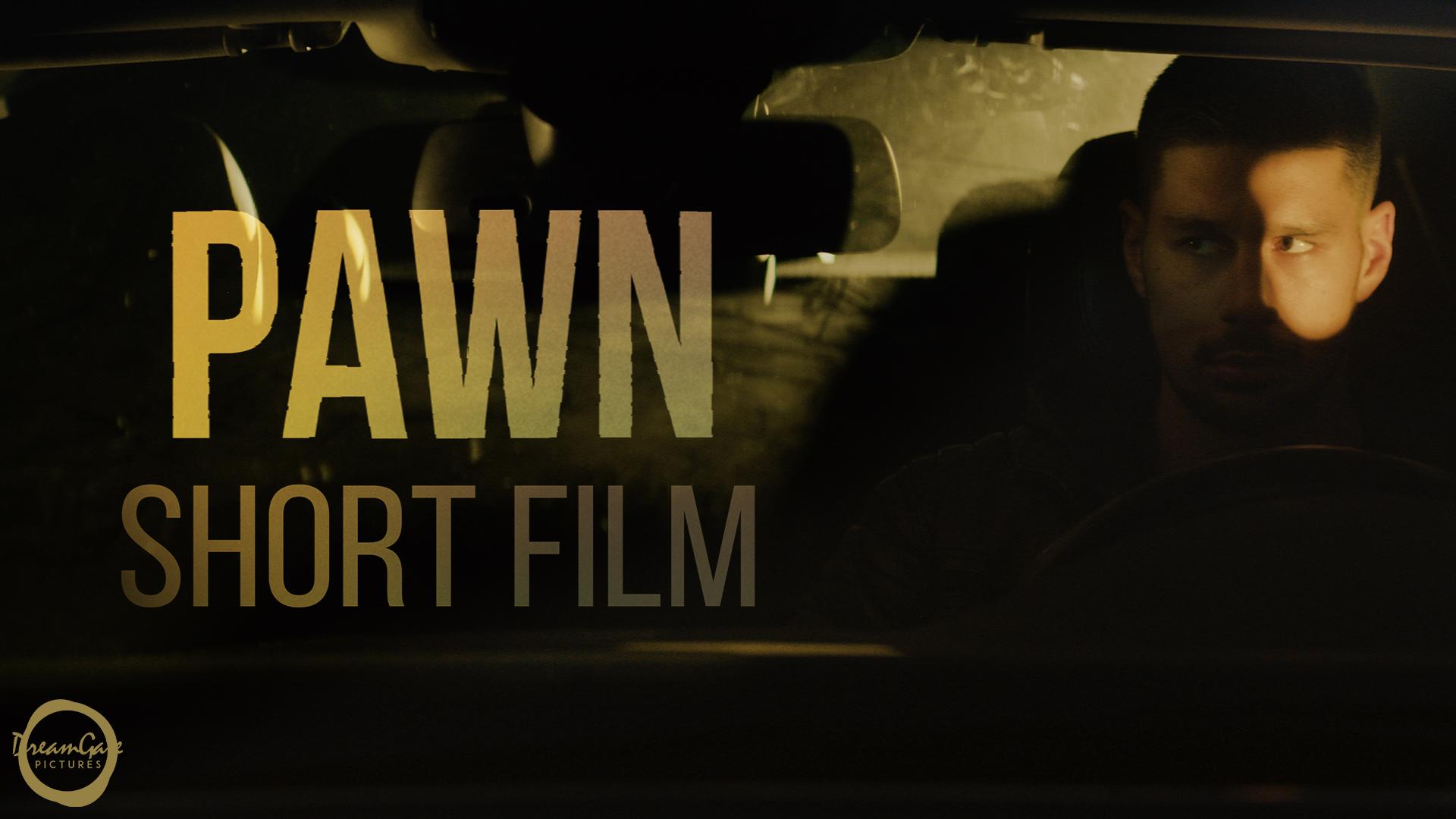 PAWN - Short Film Watermarked