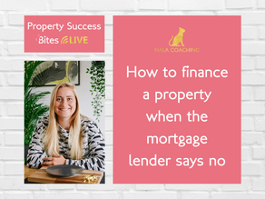 How to Finance a Property when the Mortgage Lender Says NO