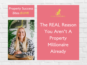 The REAL Reason You Aren't a Property Millionaire Already