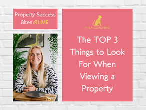Top 3 things to Look For on a Property Viewing