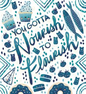 You Gotta Nourish to Flourish