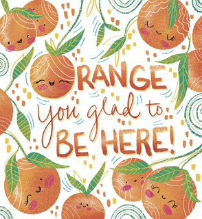 Orange You Glad to Be Here!