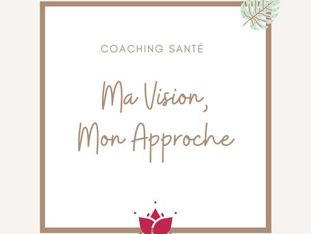 Ma Vision et mon approche du coaching santé