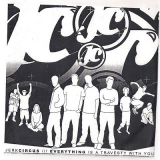 Jerk Circus - Everything is a Travesty... CD-EP