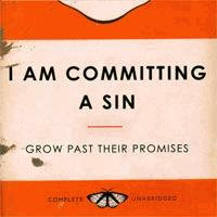 I Am Committing A Sin - Grow Past Your... CD-EP