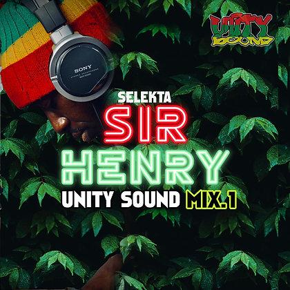 Selekta Sir Henry - Unity Sound Mix.
