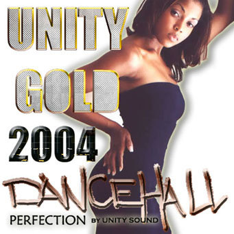 Unity Gold 2004 (Dhall Mix) CD $4.99 / DL $2.99