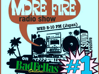 More Fire Radio Show #1 March 12, 2014 from BadfellasOnline.jp hosted by Crossfire of Unity Sound