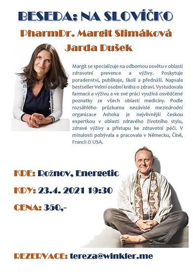 BESEDA - moderuje JAROSLAV DUŠEK, host: MARGIT SLIMÁKOVÁ