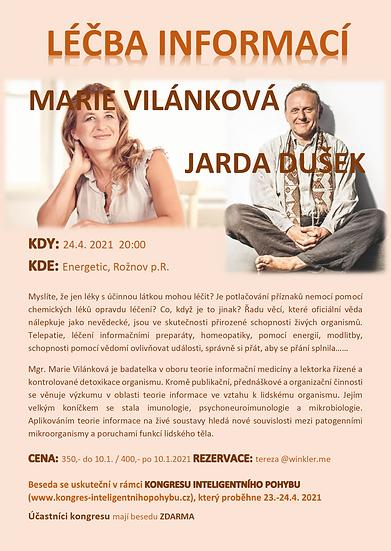 BESEDA: LÉČBA INFORMACÍ : moderuje: JARDA DUŠEK / host : MARIE VILÁNKOVÁ
