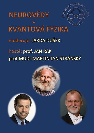BESEDA: NEUROVĚDY A KVANTOVÁ FYZIKA : Jan Rak a M.J. Stránský