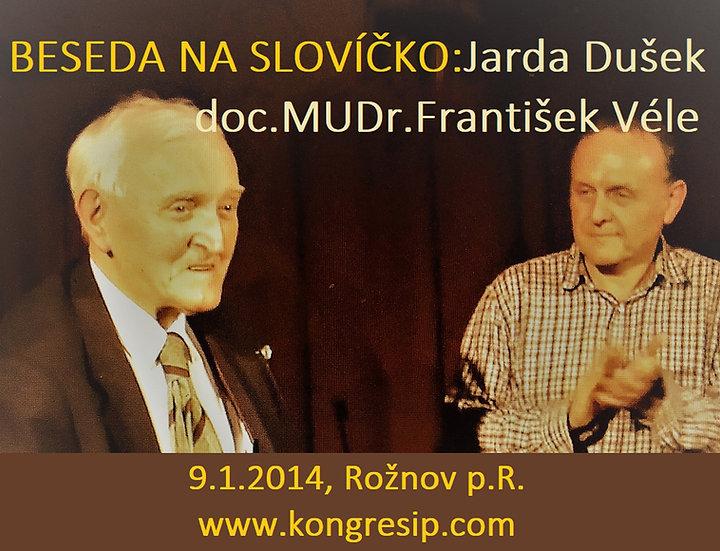 BESEDA NA SLOVÍČKO S doc.MUDr. Františkem Vélem (leden 2014)