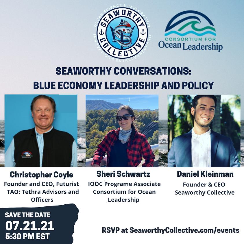 Seaworthy Conversations: Blue Economy Leadership & Policy