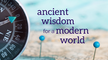 Ancient Wisdom for a Modern World: Week One Passages from Proverbs