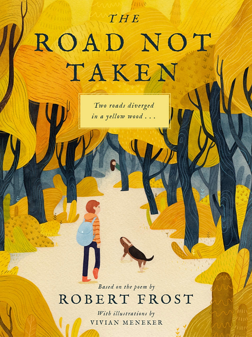 The Road Not Taken Hardcover Book