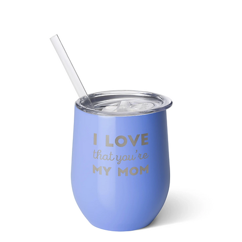 I Love That Your My Mom Tumbler