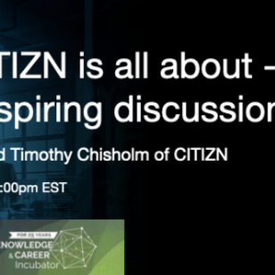 What CITIZN is all about – a very inspiring discussion