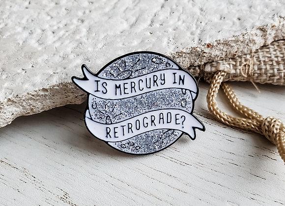 Mercury Retrograde Pin