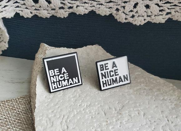 Be A Nice Human Pin