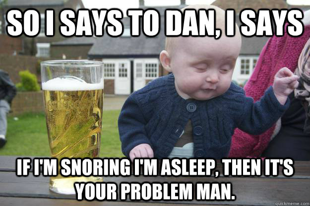 Drinking and Snoring