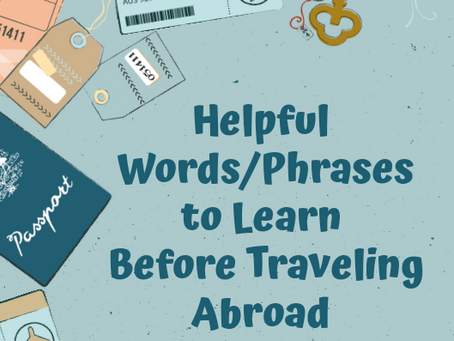 Helpful Words/Phrases to Learn Before Traveling Abroad