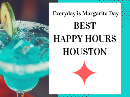 Best Happy Hours- Houston, TX