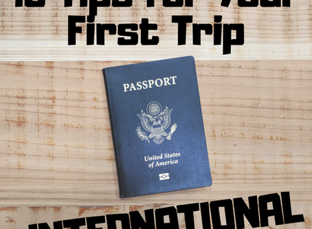 10 Tips for Your First Trip: International