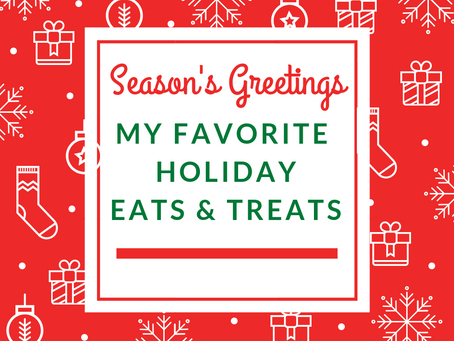 My Favorite Holiday Eats & Treats