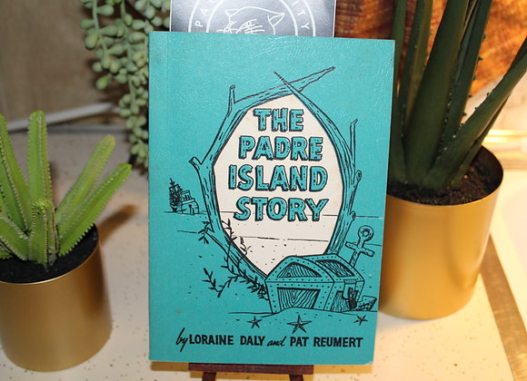 "Vintage ""The Padre Island Story"" by Loraine Daily and Pat Reumert"