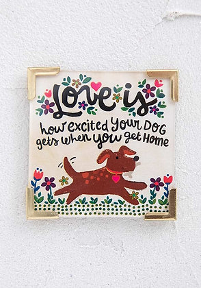 Love is Your Dog... Magnet