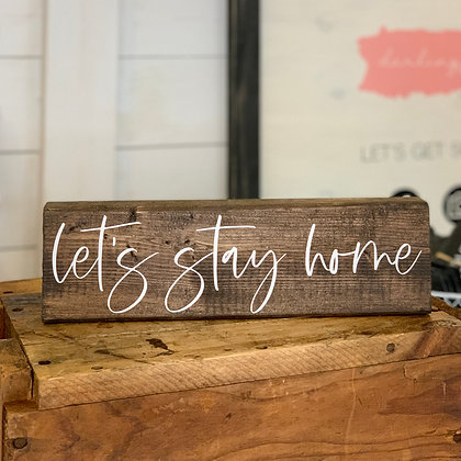 Let's Stay Home (wood block sign)