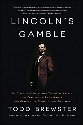 Lincoln's Gamble: The Tumultuous Six Months that Gave America