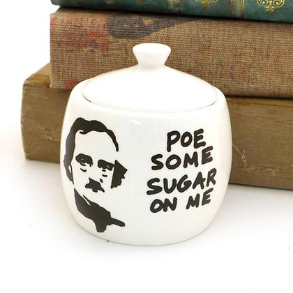 Poe Some Sugar on Me Sugar Bowl
