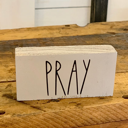 Pray (wood block sign)