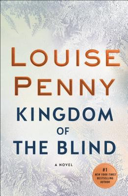 Kingdom of the Blind:A Chief Inspector Gamache Novel
