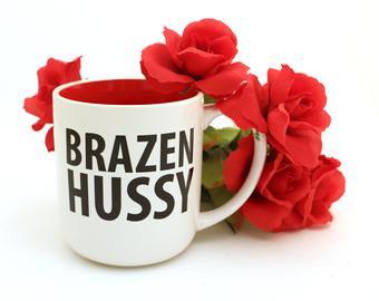 Brazen Hussy Mug